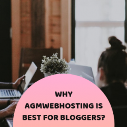 Why AGMWebHosting is best for bloggers?