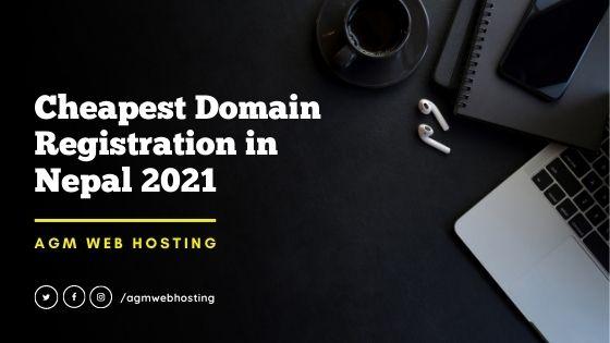 Cheapest domain registration in Nepal 2021